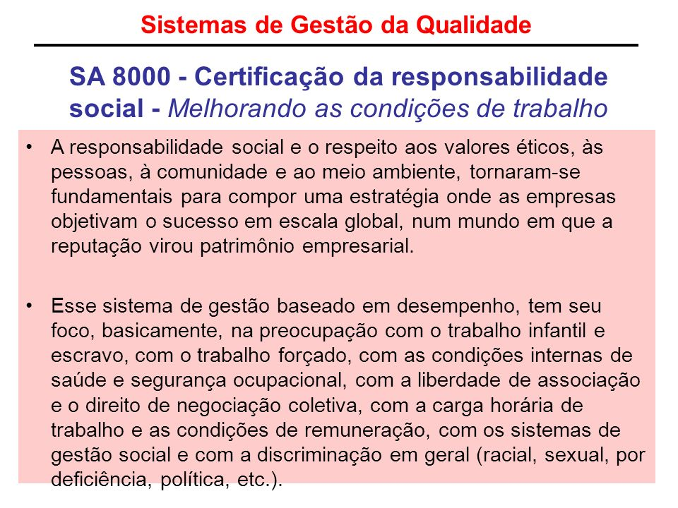 Sistemas de Gestão da Qualidade SA 8000 - Certificação da responsabilidade social - Melhorando as condições de trabalho A responsabilidade social e o