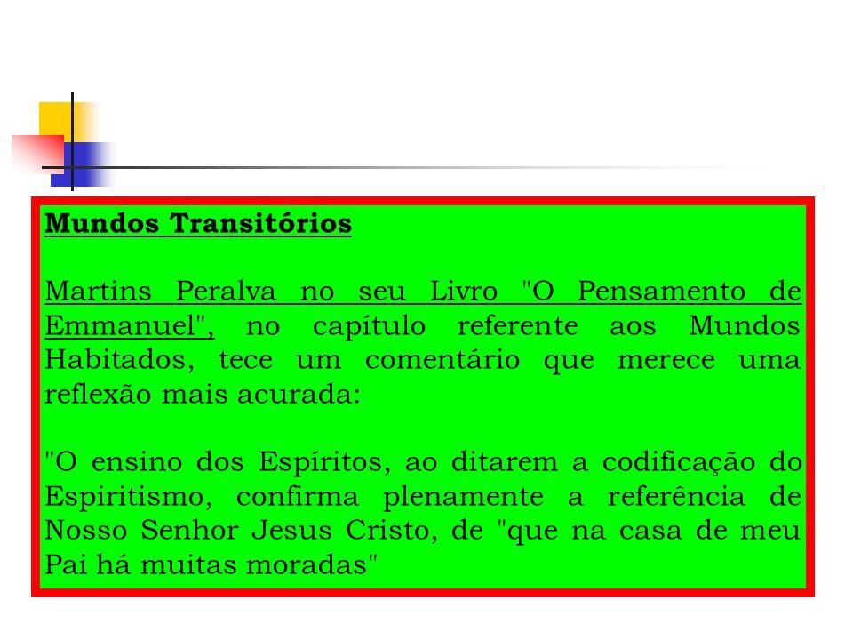 Mundos Transitórios Martins Peralva no seu Livro