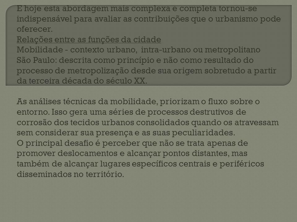 Inúmeros foram os projetos que ocorreram o mesmo processo dentro da cidade de São Paulo; O projeto as margens do Rio Pinheiros com demandas de transferências intermodais entre o sistema coletivo municipal e os ônibus da EMTU, além da linha 4 amarela de metrô; Na Zona Leste cuja meta é conectar a região de Guarulhos com o ABC; Na Zona Sul organizar a conexão com a rodovia dos Imigrantes e via Anchieta através do Complexo Viário Maria Maluf; Rodoanel: