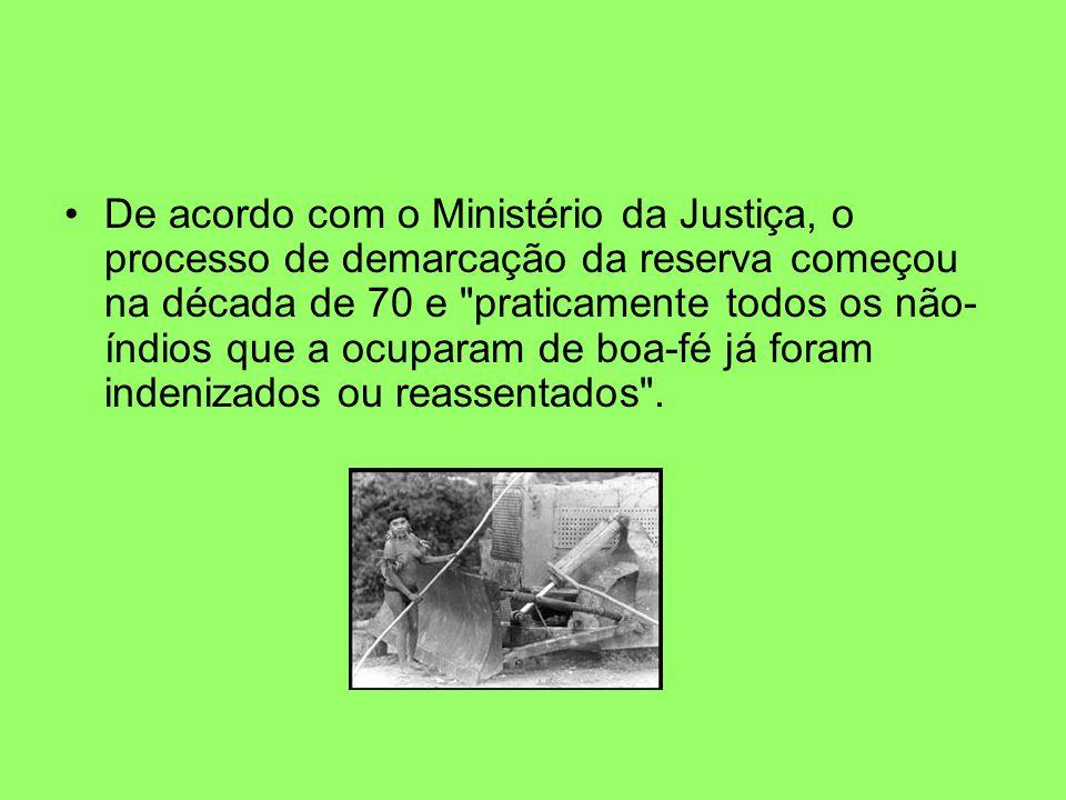 De acordo com o Ministério da Justiça, o processo de demarcação da reserva começou na década de 70 e