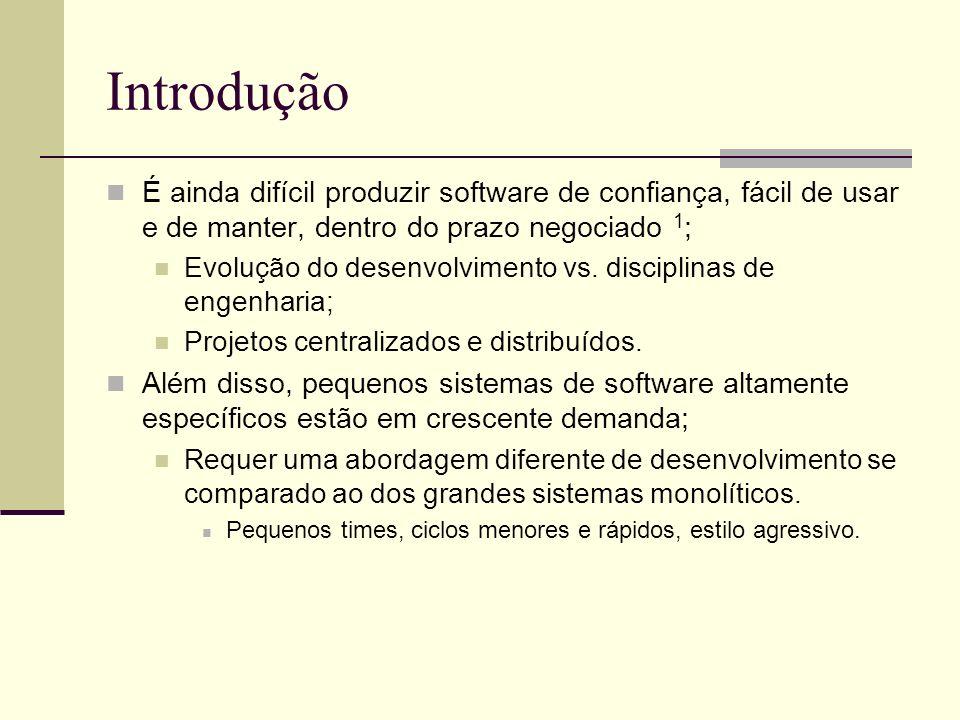 Introdução É ainda difícil produzir software de confiança, fácil de usar e de manter, dentro do prazo negociado 1 ; Evolução do desenvolvimento vs. di
