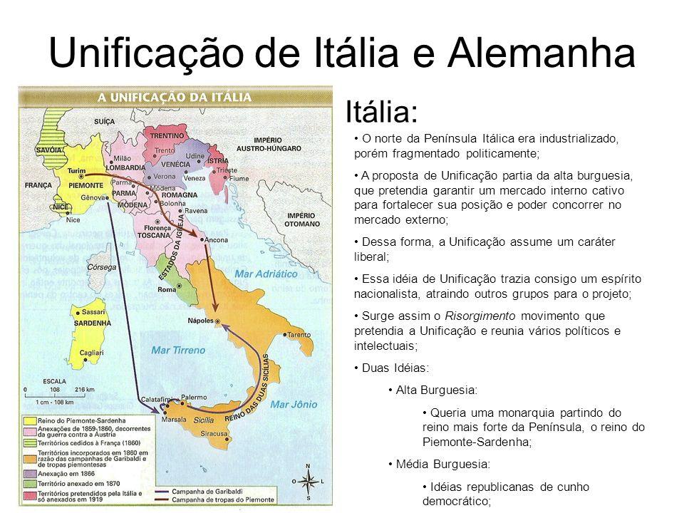 Unificação de Itália e Alemanha Itália: O norte da Península Itálica era industrializado, porém fragmentado politicamente; A proposta de Unificação pa