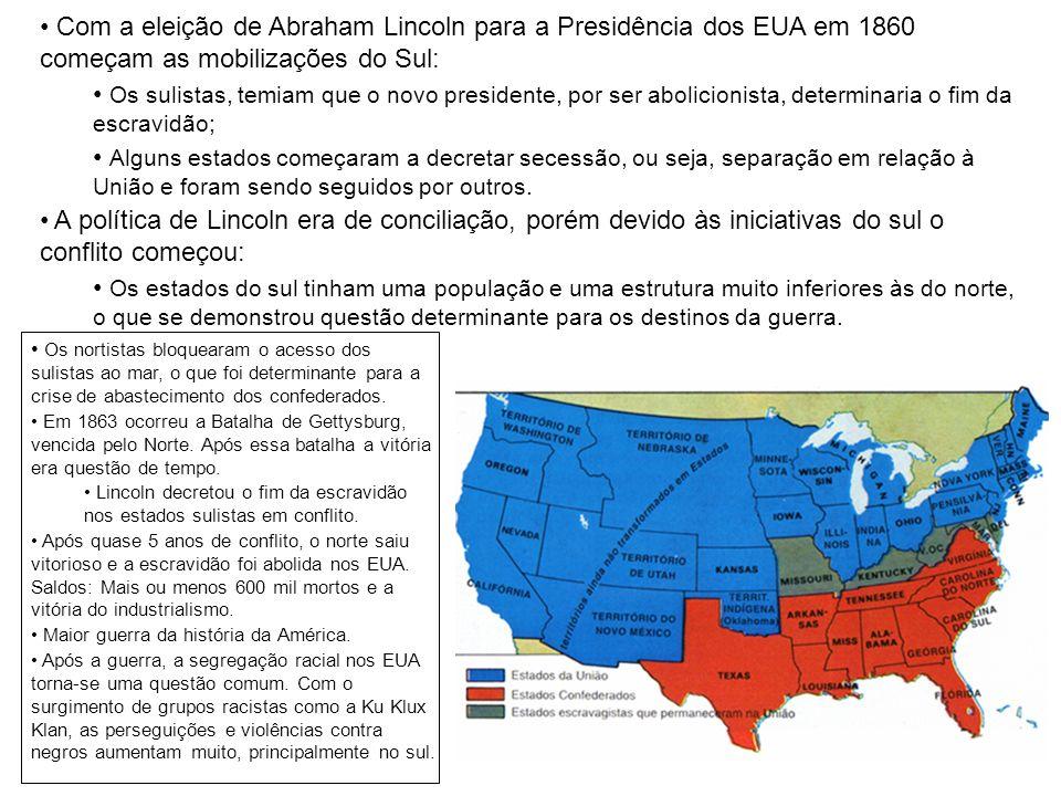 Com a eleição de Abraham Lincoln para a Presidência dos EUA em 1860 começam as mobilizações do Sul: Os sulistas, temiam que o novo presidente, por ser