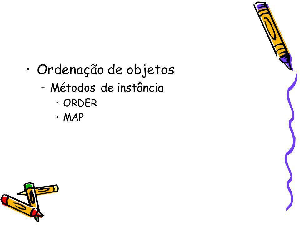 Ordenação de objetos –Métodos de instância ORDER MAP