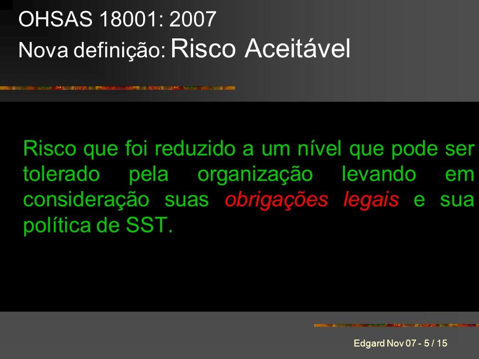 Edgard Nov 07 - 5 / 15 Risco que foi reduzido a um nível que pode ser tolerado pela organização levando em consideração suas obrigações legais e sua p