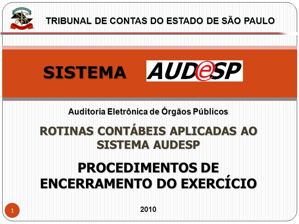 1 X TRIBUNAL DE CONTAS DO ESTADO DE SÃO PAULO SISTEMA Auditoria Eletrônica de Órgãos Públicos ROTINAS CONTÁBEIS APLICADAS AO SISTEMA AUDESP PROCEDIMEN