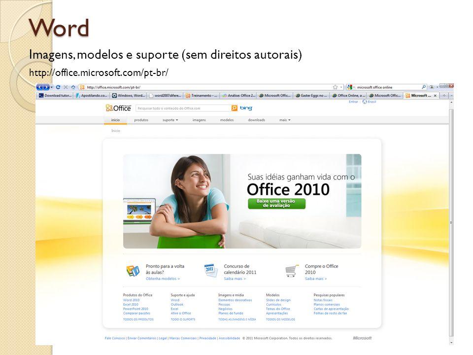 Word Imagens, modelos e suporte (sem direitos autorais) http://office.microsoft.com/pt-br/