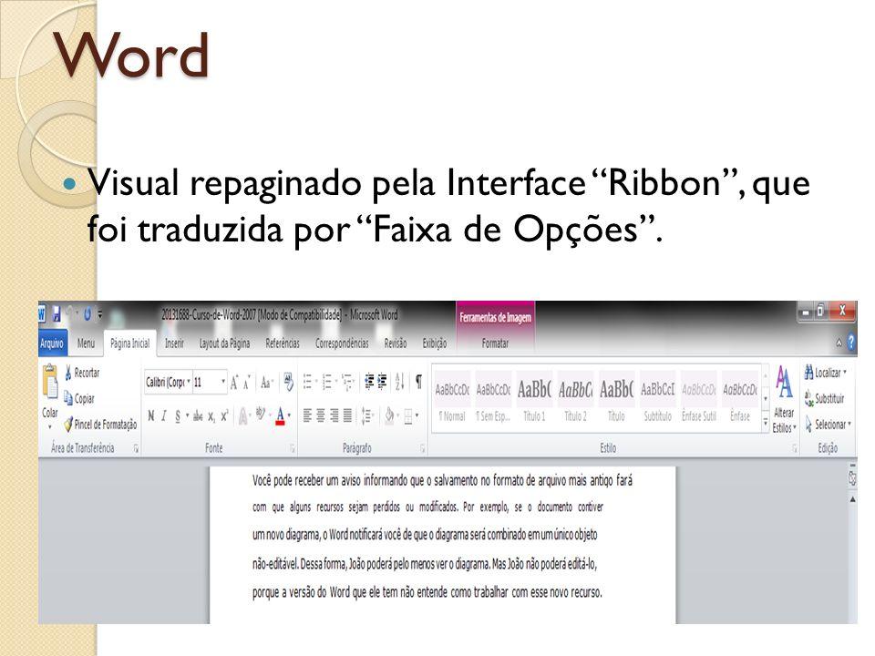 Word Visual repaginado pela Interface Ribbon, que foi traduzida por Faixa de Opções.