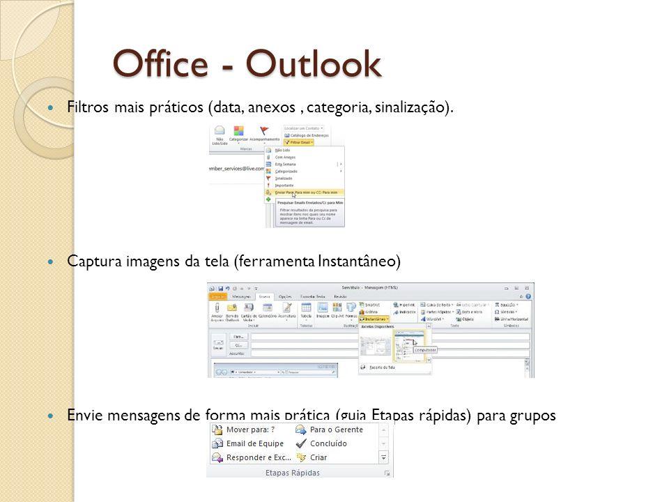 Office - Outlook Filtros mais práticos (data, anexos, categoria, sinalização). Captura imagens da tela (ferramenta Instantâneo) Envie mensagens de for