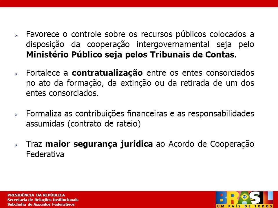 Planejamento Estratégico PRESIDÊNCIA DA REPÚBLICA Secretaria de Relações Institucionais Subchefia de Assuntos Federativos Favorece o controle sobre os