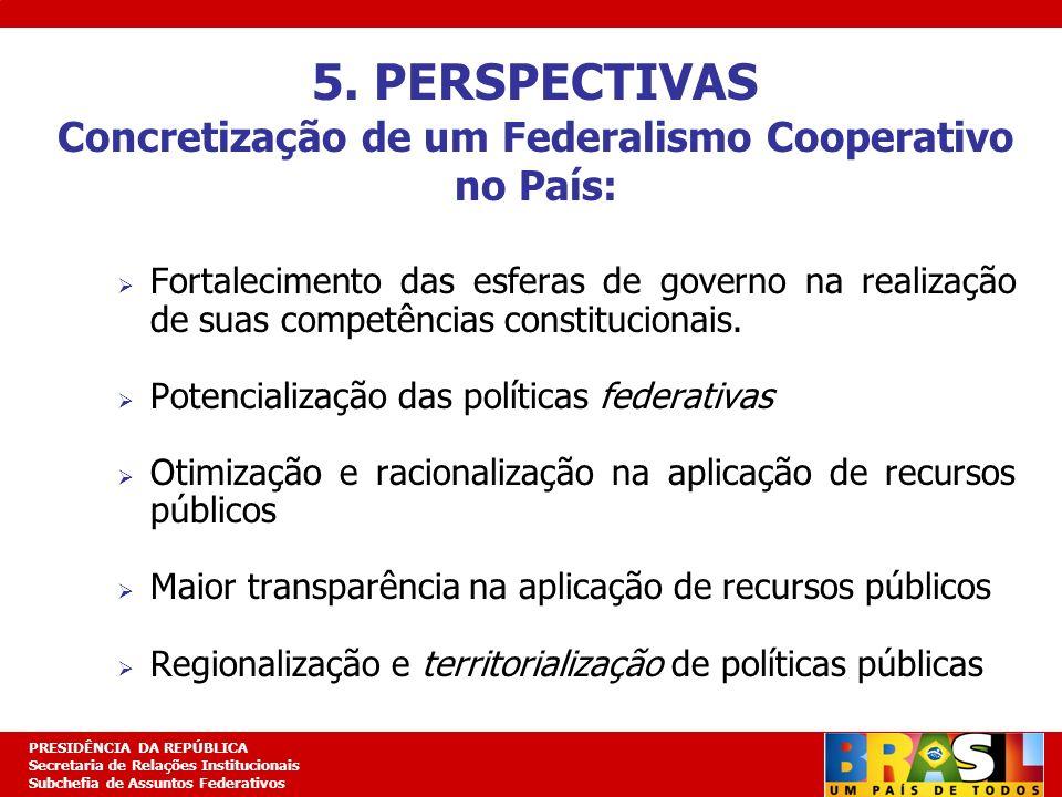 Planejamento Estratégico PRESIDÊNCIA DA REPÚBLICA Secretaria de Relações Institucionais Subchefia de Assuntos Federativos Fortalecimento das esferas d