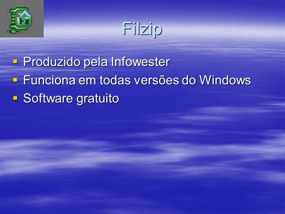 Filzip Produzido pela Infowester Produzido pela Infowester Funciona em todas versões do Windows Funciona em todas versões do Windows Software gratuito