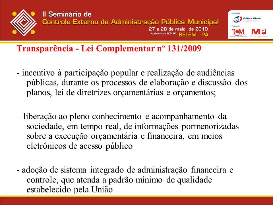 Transparência - Lei Complementar nº 131/2009 - incentivo à participação popular e realização de audiências públicas, durante os processos de elaboraçã