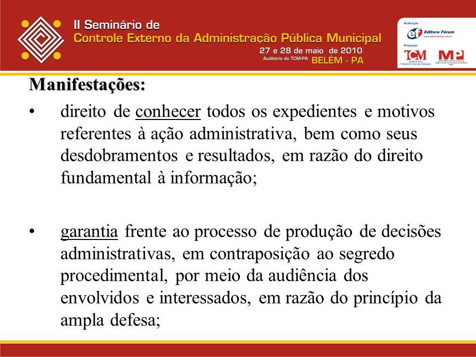 Manifestações: direito subjetivo de acesso aos arquivos e registros públicos, em decorrência direta do princípio democrático; direito de exigir do Estado ações positivas para possibilitar a visibilidade, conhecimento e controle das ações administrativas.