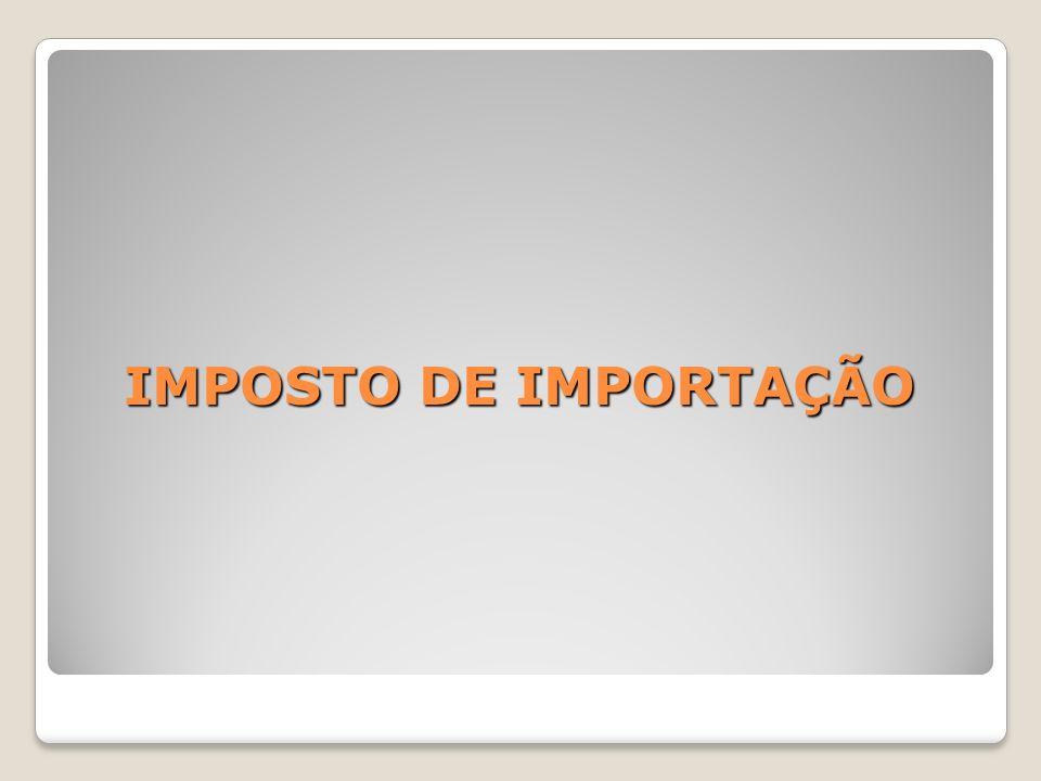 IMPOSTO DE IMPORTAÇÃO