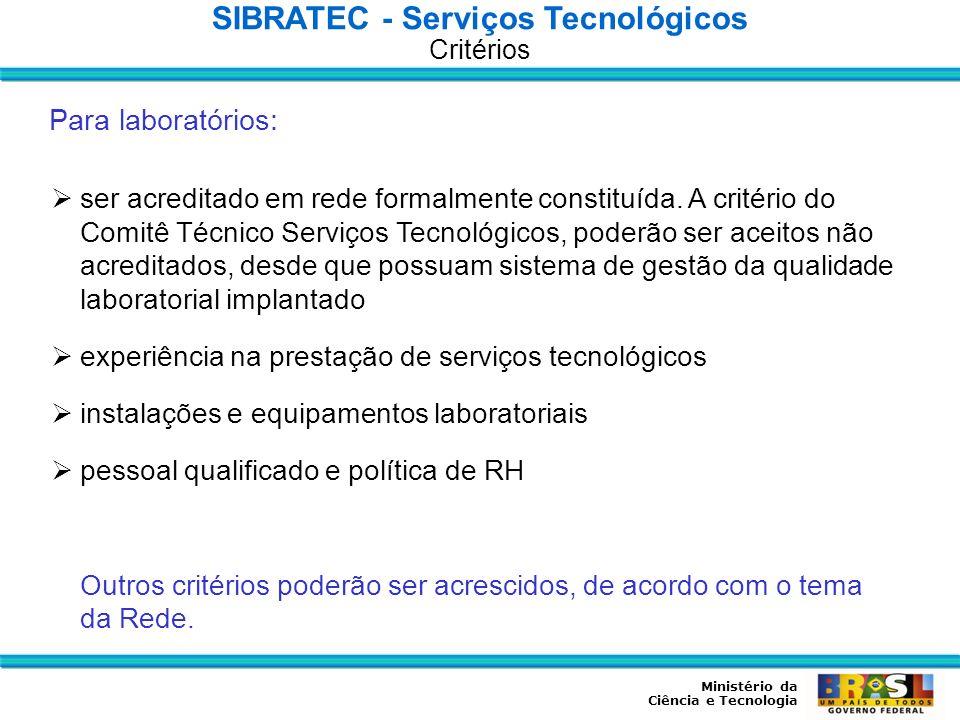 Ministério da Ciência e Tecnologia ser acreditado em rede formalmente constituída. A critério do Comitê Técnico Serviços Tecnológicos, poderão ser ace