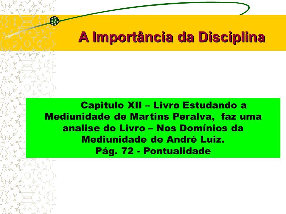 Capitulo XII – Livro Estudando a Mediunidade de Martins Peralva, faz uma analise do Livro – Nos Domínios da Mediunidade de André Luiz. Pág. 72 - Pontu
