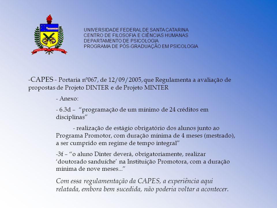 UNIVERSIDADE FEDERAL DE SANTA CATARINA CENTRO DE FILOSOFIA E CIÊNCIAS HUMANAS DEPARTAMENTO DE PSICOLOGIA PROGRAMA DE PÓS-GRADUAÇÃO EM PSICOLOGIA -CAPE