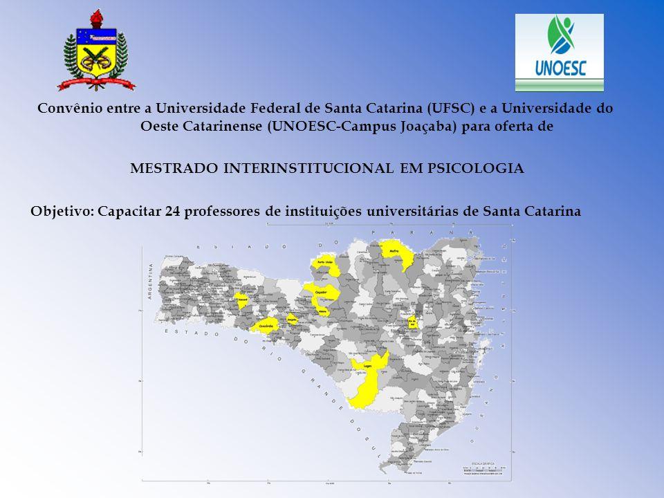 Convênio entre a Universidade Federal de Santa Catarina (UFSC) e a Universidade do Oeste Catarinense (UNOESC-Campus Joaçaba) para oferta de MESTRADO I