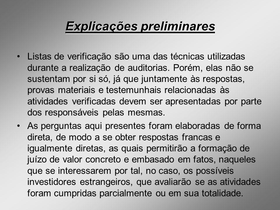 Explicações preliminares Listas de verificação são uma das técnicas utilizadas durante a realização de auditorias. Porém, elas não se sustentam por si