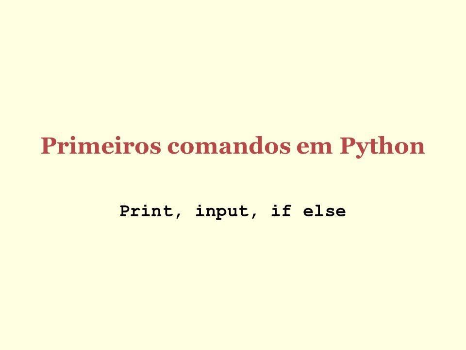 Primeiros comandos em Python Print, input, if else