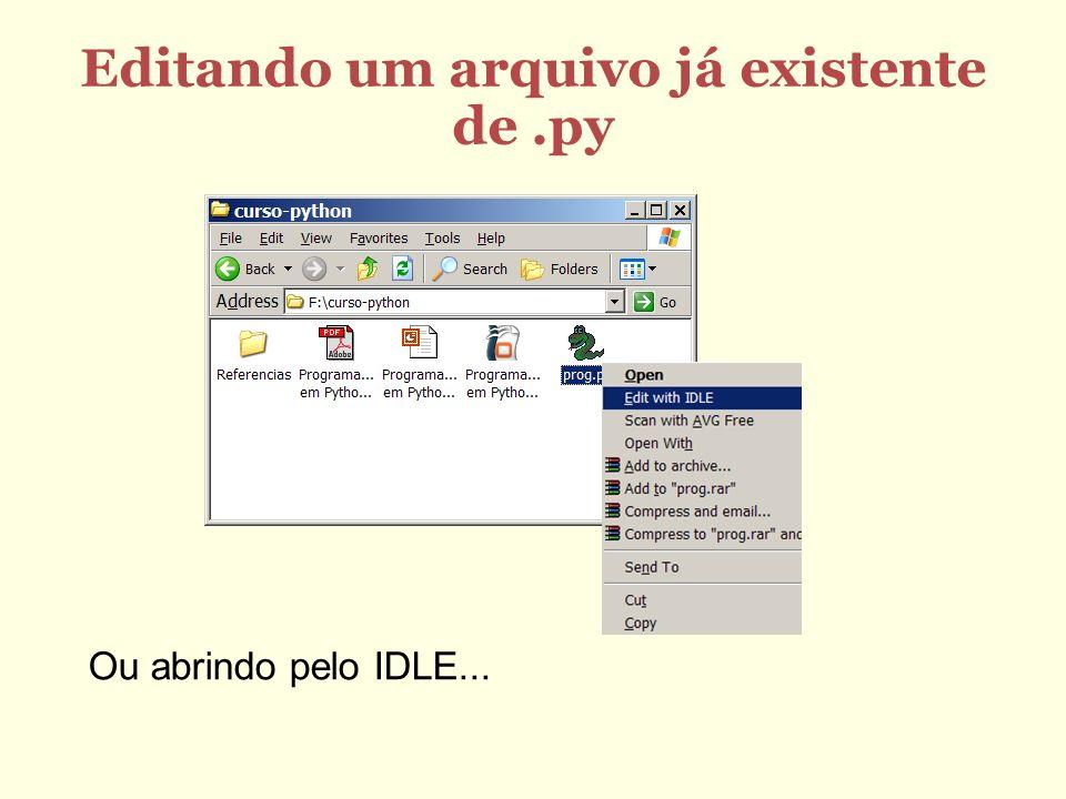 Editando um arquivo já existente de.py Ou abrindo pelo IDLE...