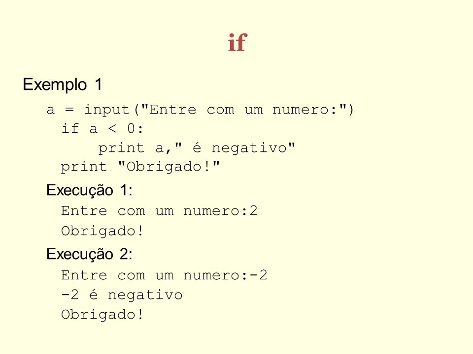 if Exemplo 1 a = input(