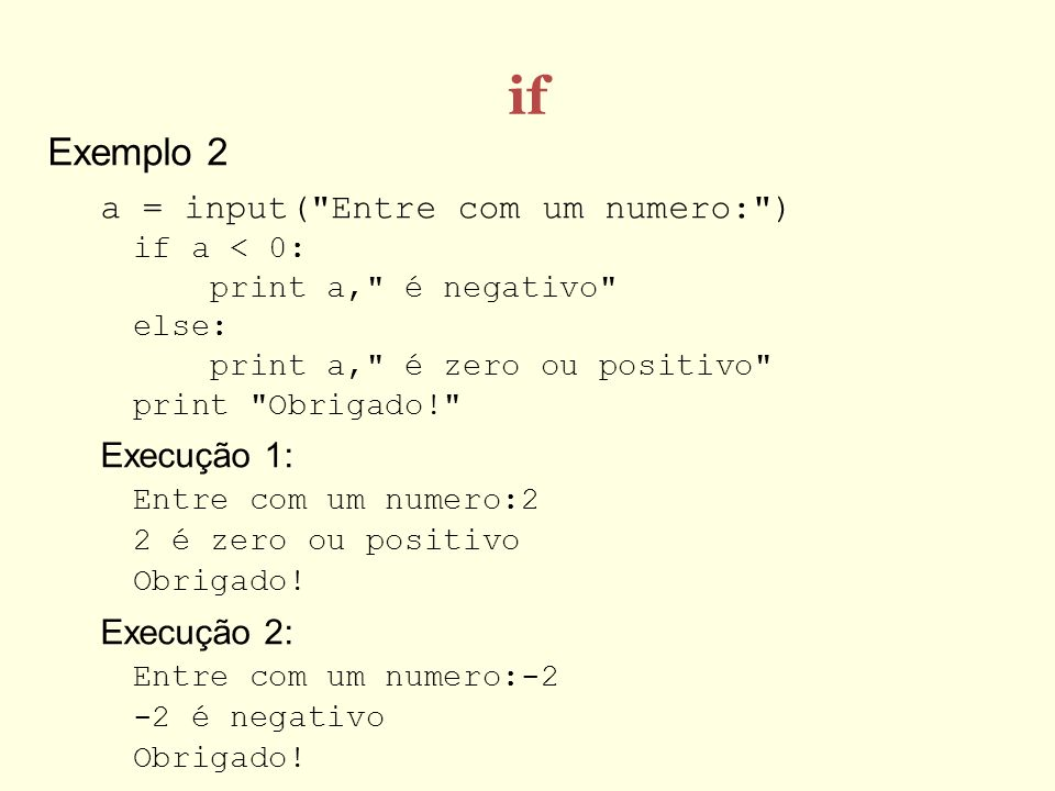 if Exemplo 2 a = input(