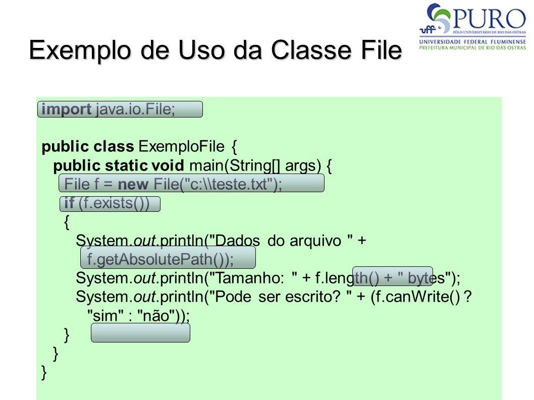 Exemplo de Uso da Classe File import java.io.File; public class ExemploFile { public static void main(String[] args) { File f = new File(