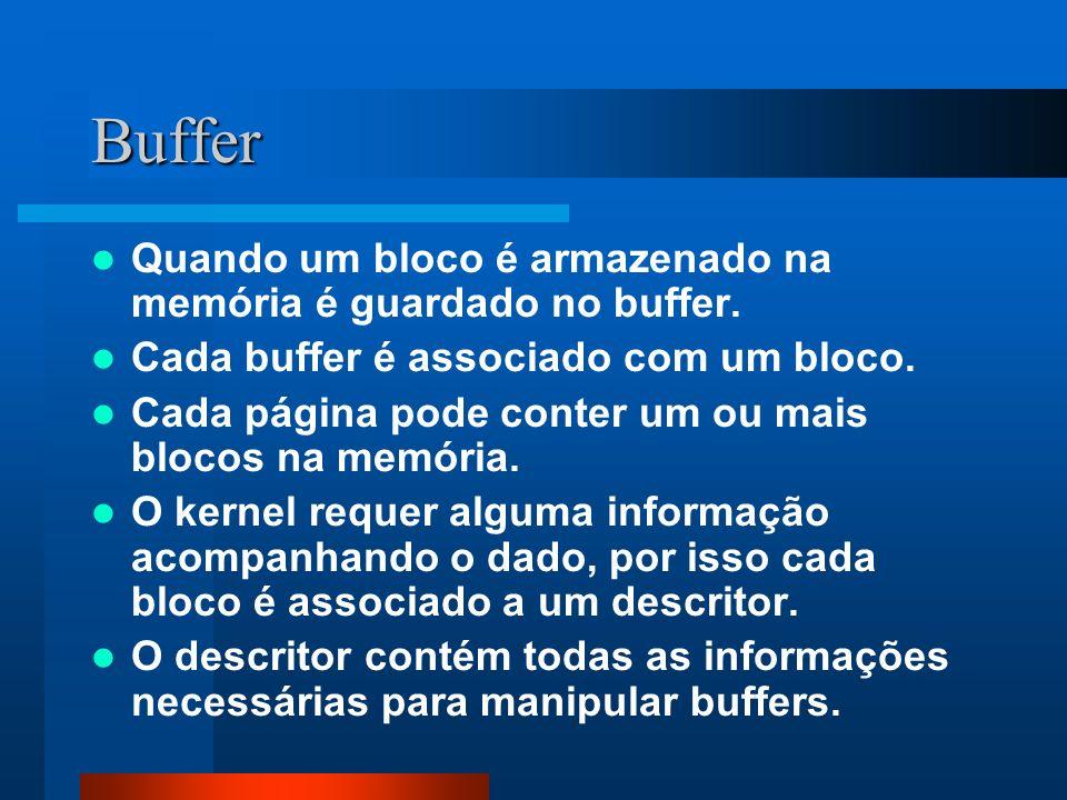 Buffer Quando um bloco é armazenado na memória é guardado no buffer. Cada buffer é associado com um bloco. Cada página pode conter um ou mais blocos n