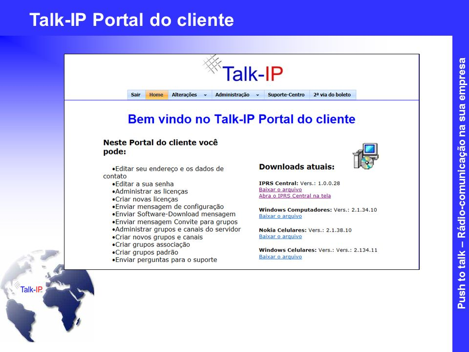 Push to talk – mobile Teamkommunikation im Unternehmen Talk-IP Portal do cliente Push to talk – Rádio-comunicação na sua empresa