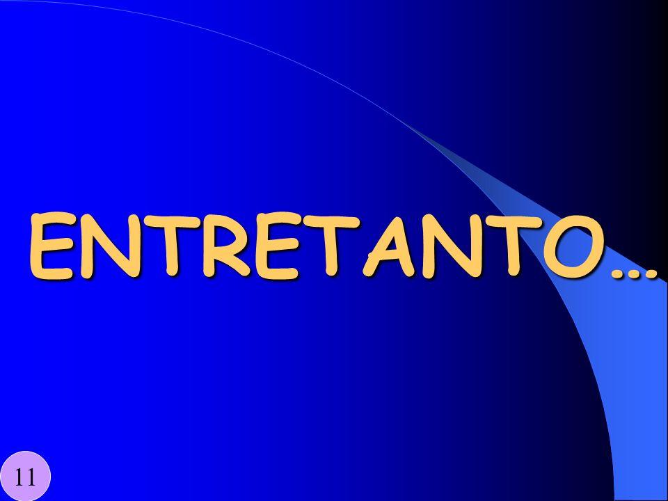 ENTRETANTO… 11