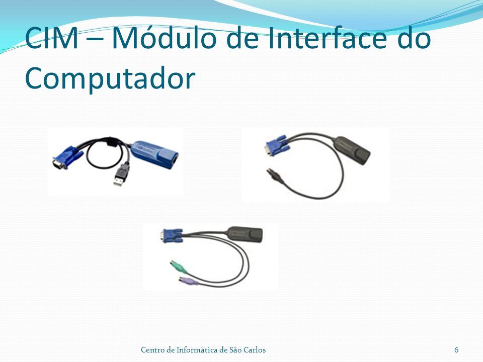 Gerenciamento de Energia Medidor de consumo por tomada Energização sequencial Equipamento integrado ao KVM IP ou utilizado sozinho Ao retornor de uma queda de energia, somente as tomadas que estavam em uso retornam a funcionar Centro de Informática de São Carlos7