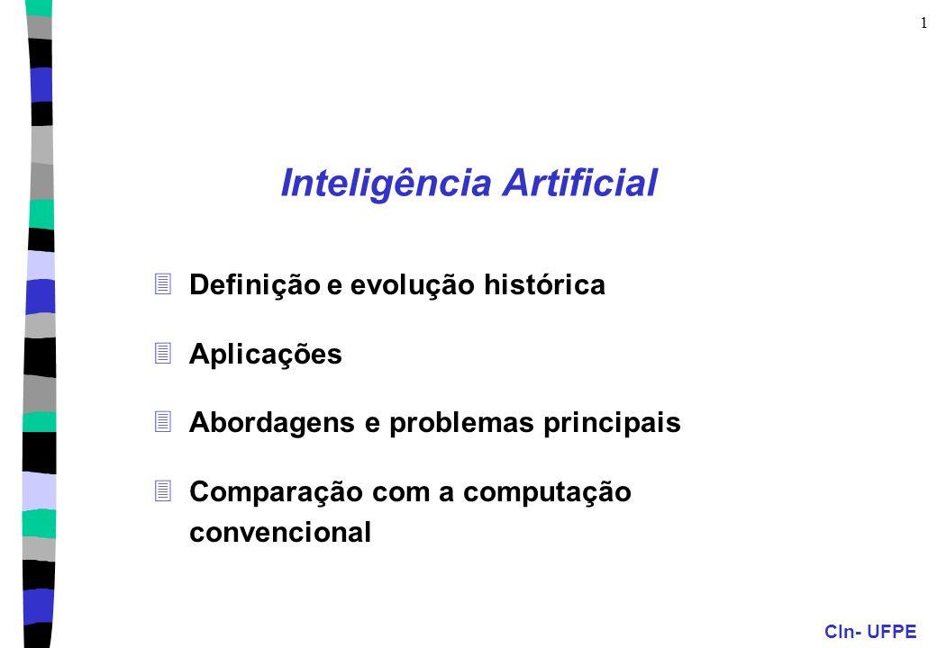 CIn- UFPE 21 Problemas genéricos da IA Representação de conhecimento (RC) Aquisição de conhecimento e Aprendizagem (ACA) Busca heurística e resolução de problemas (BH) Planejamento (PL) Tratamento de incerteza (TI) Reconhecimento de padrões (RP) Ambientes/linguagens de desenvolvimento Avaliação de sistemas