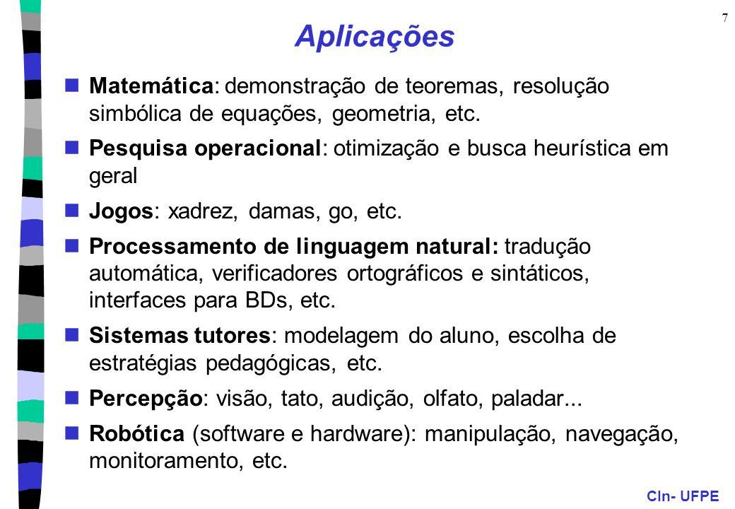 CIn- UFPE 7 Aplicações Matemática: demonstração de teoremas, resolução simbólica de equações, geometria, etc.