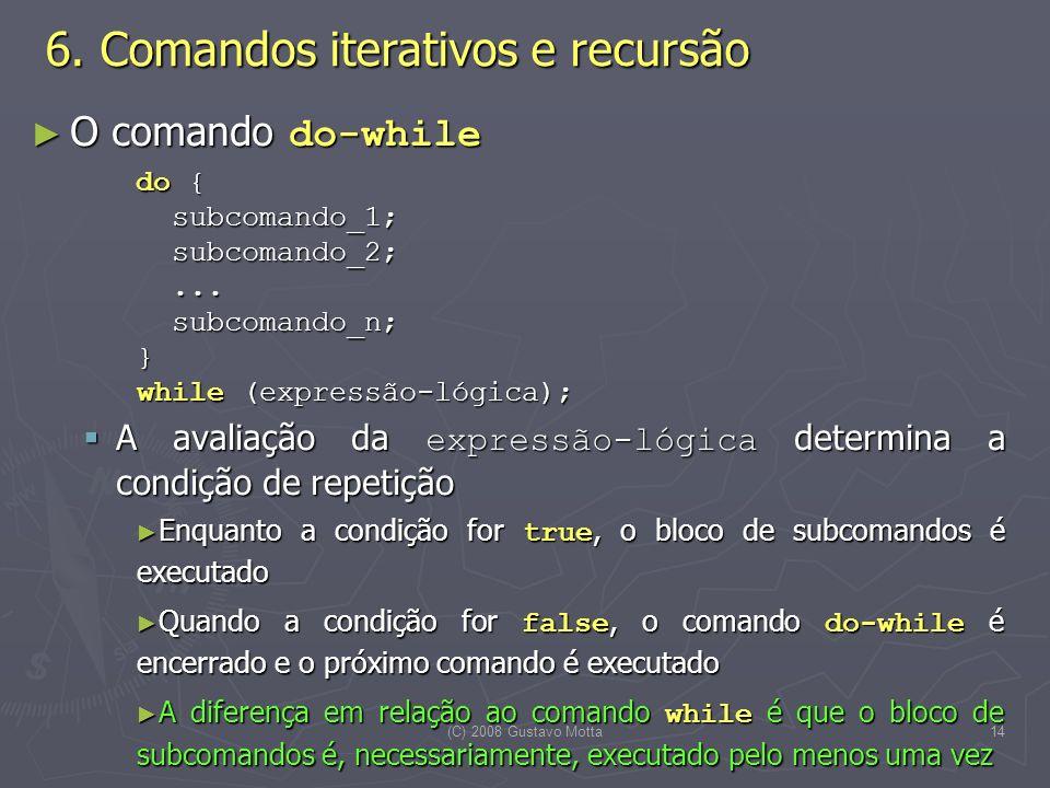 (C) 2008 Gustavo Motta14 6.