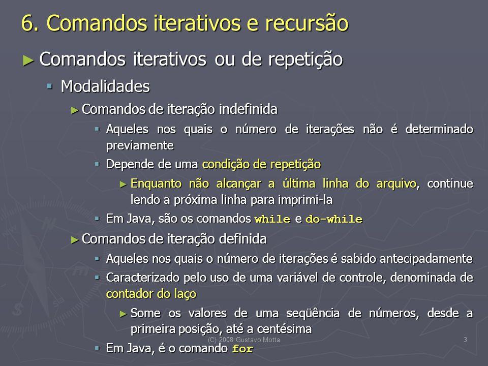 (C) 2008 Gustavo Motta3 6.