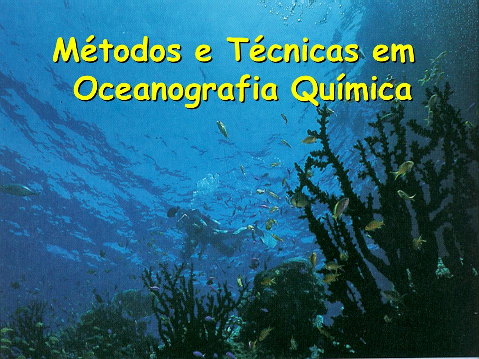 Métodos e Técnicas em Oceanografia Química