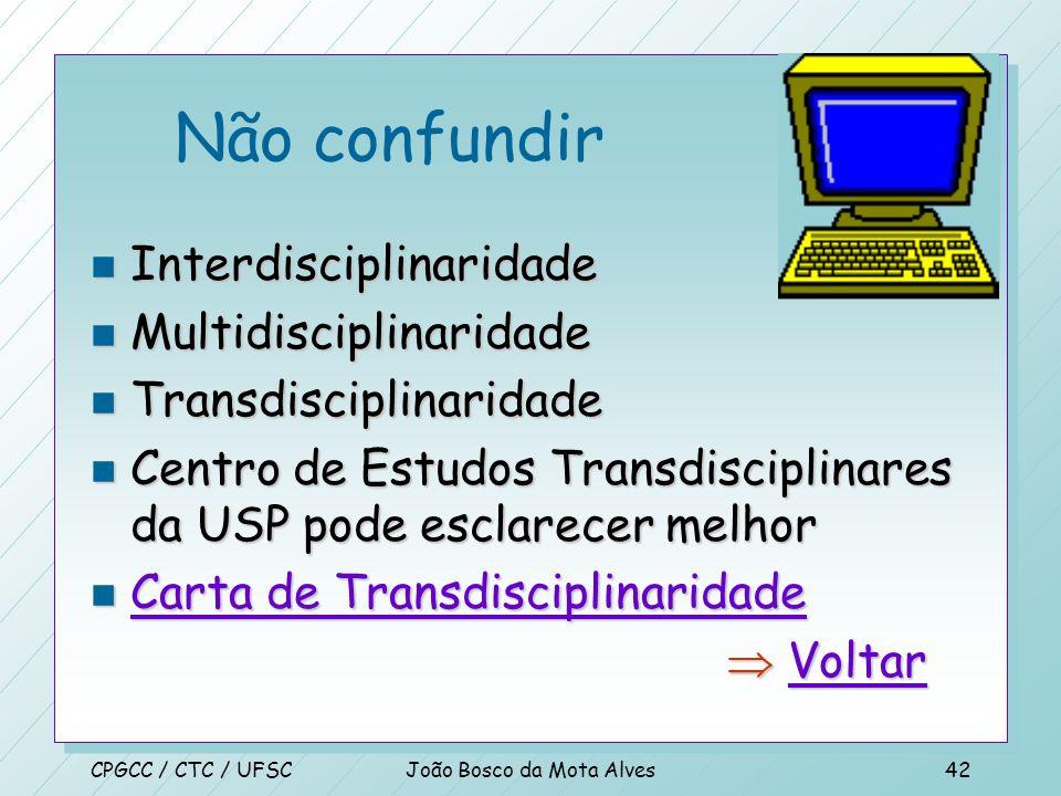 CPGCC / CTC / UFSCJoão Bosco da Mota Alves41 Modelagem cognitiva n Tendo-se teoria precisa o suficientemente, pode vir a ser possivel expressá-la como