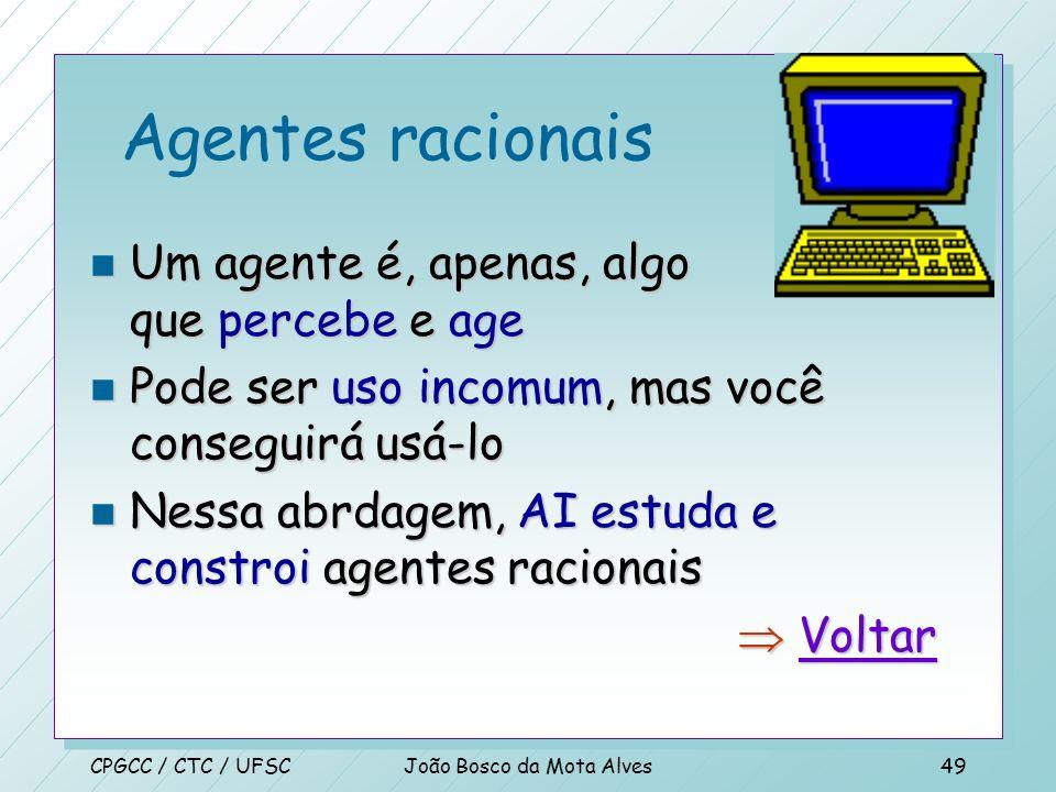 CPGCC / CTC / UFSCJoão Bosco da Mota Alves48 n Kuhn afirma, ainda, que o valor intrínseco não é critério para um quebra-cabeça n Já a certeza de que e