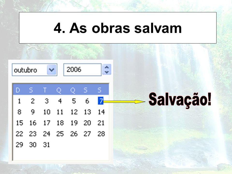 4. As obras salvam