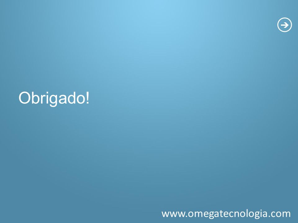 www.omegatecnologia.com Obrigado!