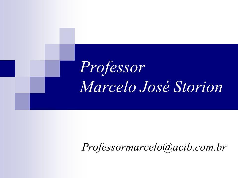 Professor Marcelo José Storion Professormarcelo@acib.com.br