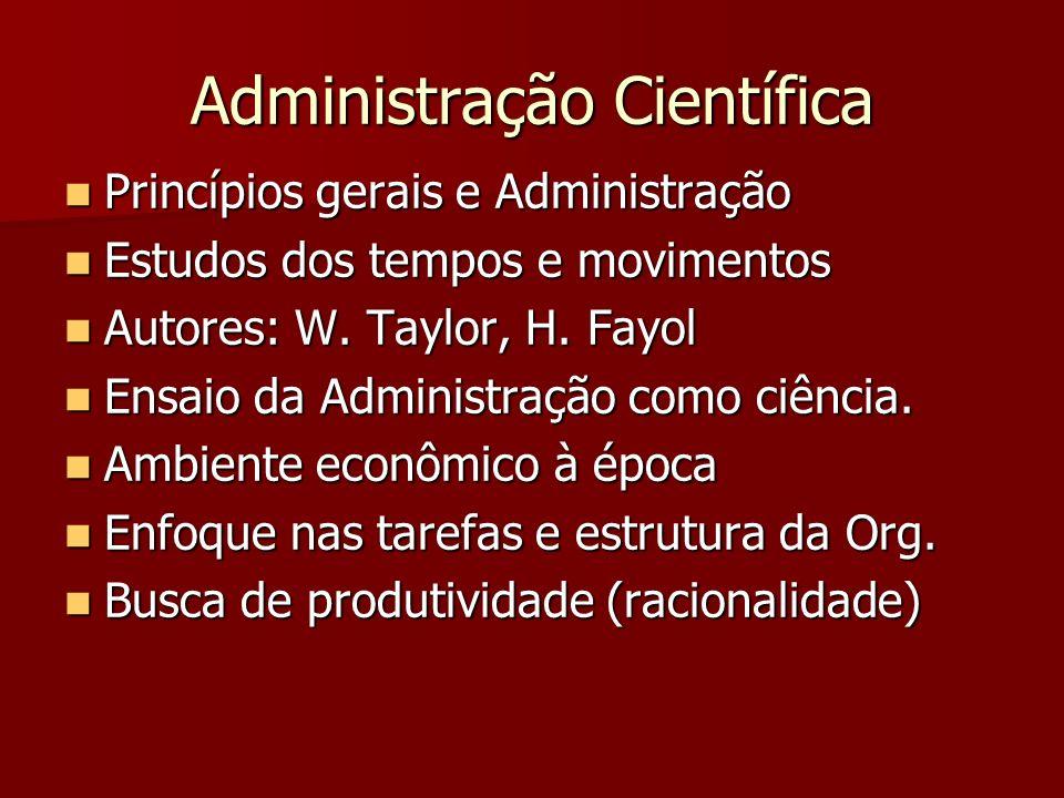 Administração Científica Princípios gerais e Administração Princípios gerais e Administração Estudos dos tempos e movimentos Estudos dos tempos e movi