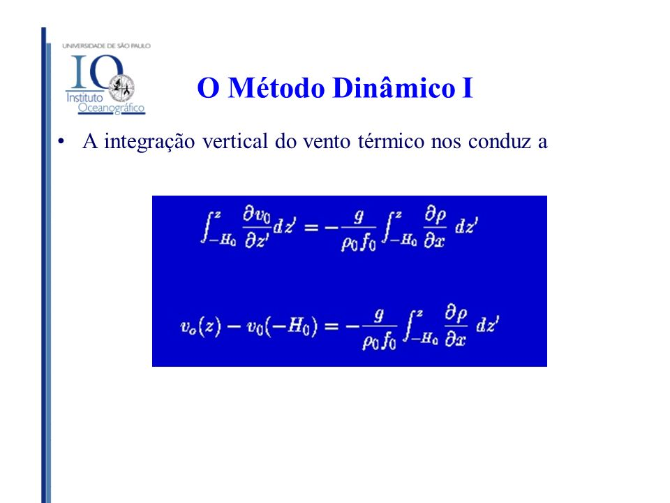 O Método Dinâmico I A integração vertical do vento térmico nos conduz a