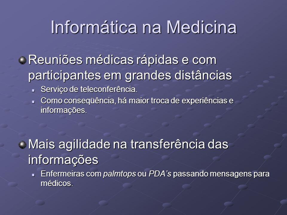 Informática na Medicina Reuniões médicas rápidas e com participantes em grandes distâncias Serviço de teleconferência. Serviço de teleconferência. Com