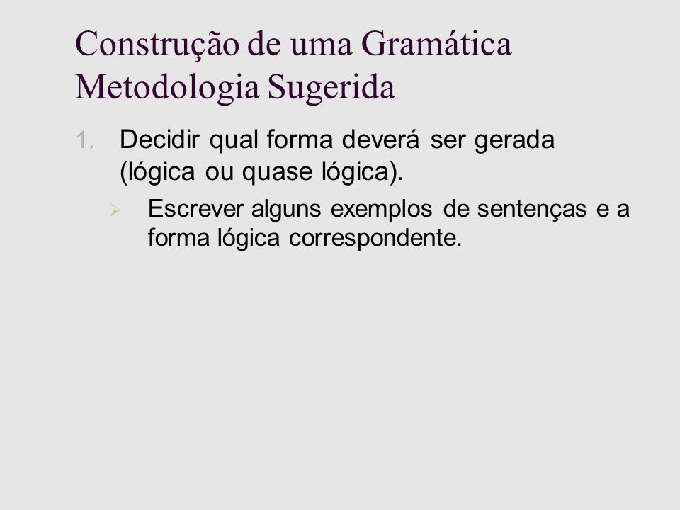 Construção de uma Gramática Metodologia Sugerida 1.