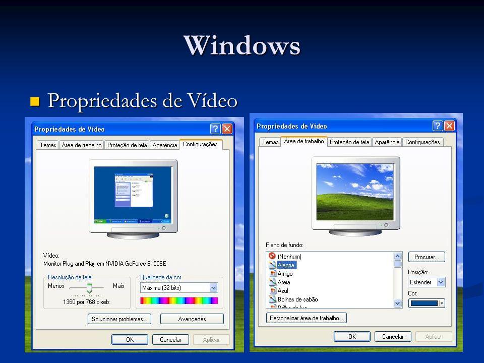 Windows Propriedades de Vídeo Propriedades de Vídeo