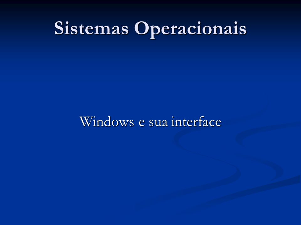 Sistemas Operacionais Windows e sua interface