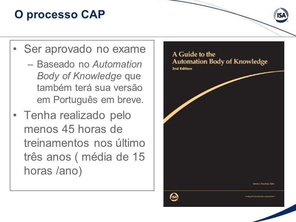 O processo CAP Ser aprovado no exame –Baseado no Automation Body of Knowledge que também terá sua versão em Português em breve. Tenha realizado pelo m